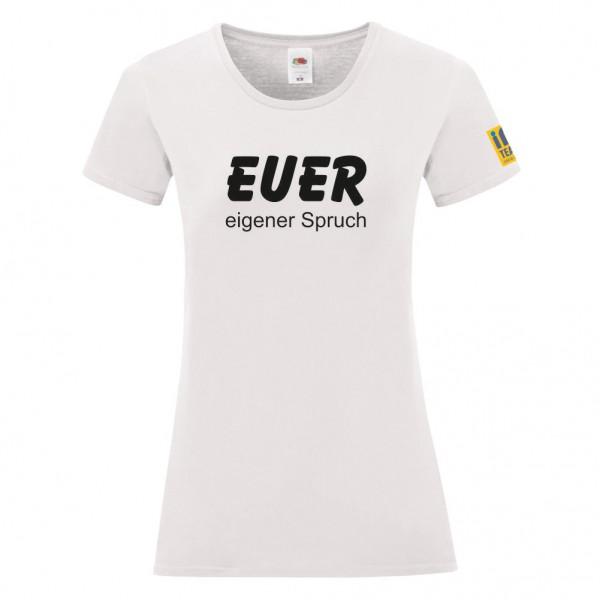 """Basic T-Shirt Ladies """"Euer eigener Spruch"""